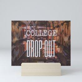 College Drop Out Mini Art Print