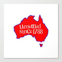 UNSETTLED SINCE 1788 Canvas Print