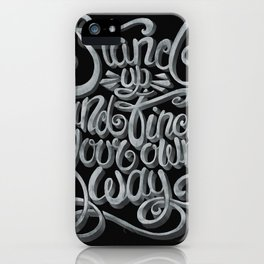 Stand up and find your own way iPhone Case