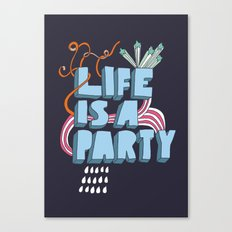 Life is a party Canvas Print