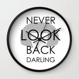 """I never look back, darling"" Wall Clock"