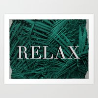 relax Art Prints featuring RELAX by sincerelykarissa