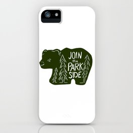 Join the Park Side Bear iPhone Case