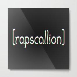 Rapscallion Metal Print