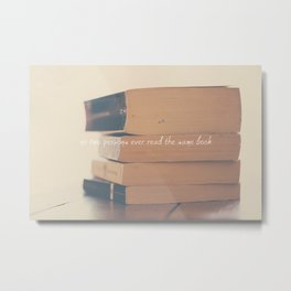 no two persons ever read the same book Metal Print