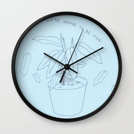 going to be fine plant Wall Clock