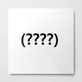 Question? Metal Print