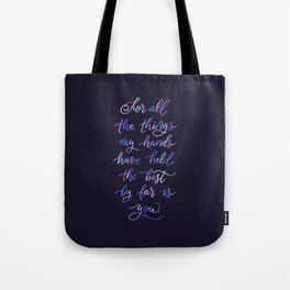 For All The Things My Hands Have Held Tote Bag
