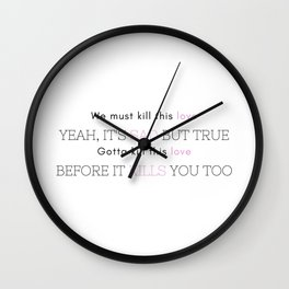 kill this love Wall Clock