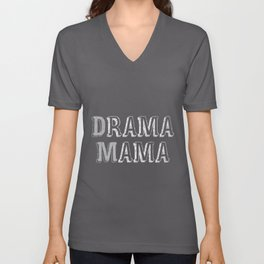 Drama Mama | Theater Musical Gift Actor Mom Mother Unisex V-Neck