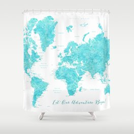 Let our adventure begin aquamarine world map Shower Curtain