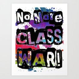 NO MORE CLASS WAR Art Print