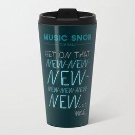 The NEW-New Wave — Music Snob Tip #629 Travel Mug