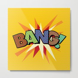 BANG Comic Book Modern Pop Art Fun Typographic Metal Print