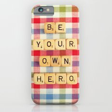 Be Your Own Hero iPhone 6s Slim Case