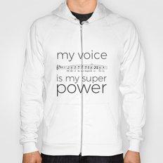 My voice is my super power (tenor, white version) Hoody