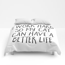Cat Better Life Funny Quote Comforters