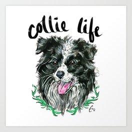 Collie Life - #adoptdontshop Art Print
