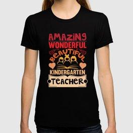 Amazing Wonderful Beautiful Kindergarten Teacher T-Shirt T-shirt