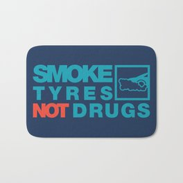 SMOKE TYRES NOT DRUGS v2 HQvector Bath Mat
