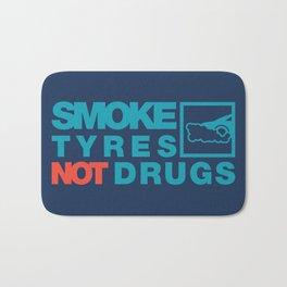 SMOKE TYRES NOT DRUGS v2 HQvector Bath Mat