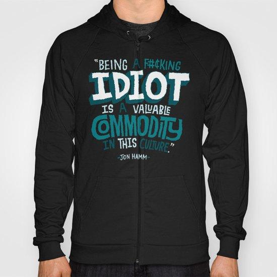 Idiot Commodity Hoody