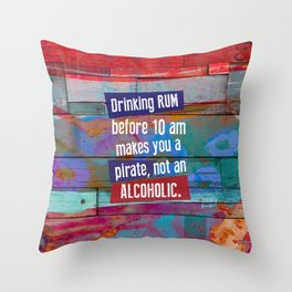 Drinking Rum Before 10 am Throw Pillow
