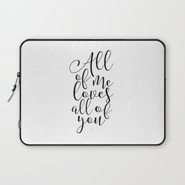 All of Me Loves All of You, Wedding gift, Anniversary Gift Wedding Printables Marriage Art Love Laptop Sleeve