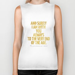 And surely I am with You always to the very end of the age - Matthew 28:20 Biker Tank