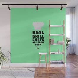 Real Grill Chefs are from Bern T-Shirt D2utk Wall Mural