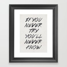 If you never try (White) Framed Art Print