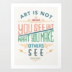 Edgar Degas Quote Art Print