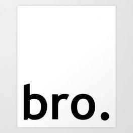 Bro. Bro Art, Baby Boys Art Print