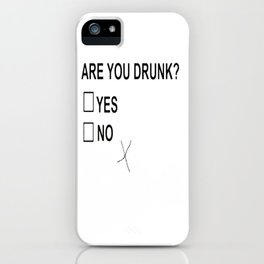 Are You Drunk iPhone Case