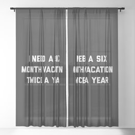 Six Month Vacation Funny Quote Sheer Curtain