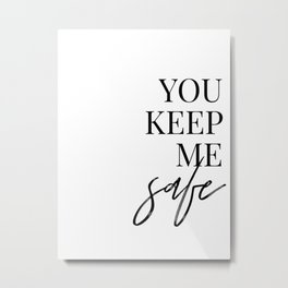 you keep me safe I'll keep you wild (1 of 2) Metal Print