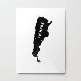 I'm Here Argentine Metal Print