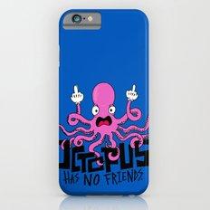 Octopus Has No Friends iPhone 6s Slim Case