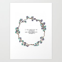 Caffeine and Inappropriate Thought Art Print
