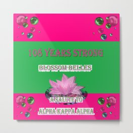 108 Years Strong Blossom Belles - A Salute to Alpha Kappa Alpha Metal Print