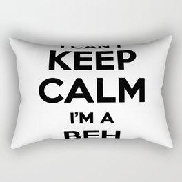 I cant keep calm I am a BEH Rectangular Pillow