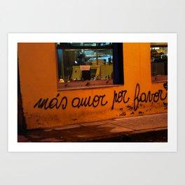 Más Amor, por favor Art Print