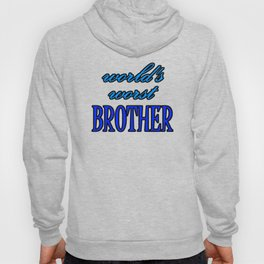World's Worst BROTHER Hoody