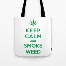 Keep Calm And Smoke Weed Tote Bag