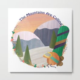 Moutains Are Calling - Snowboard Metal Print