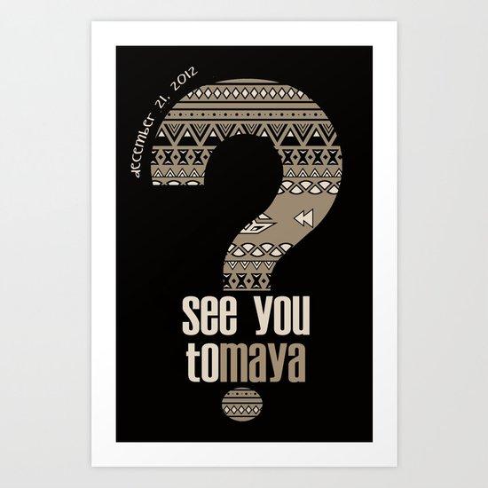toMAYA Art Print