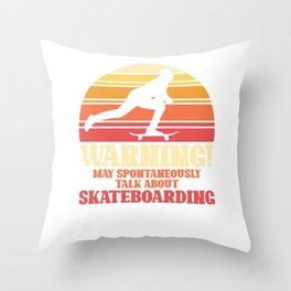 Talk about skateboarding - skaters Throw Pillow