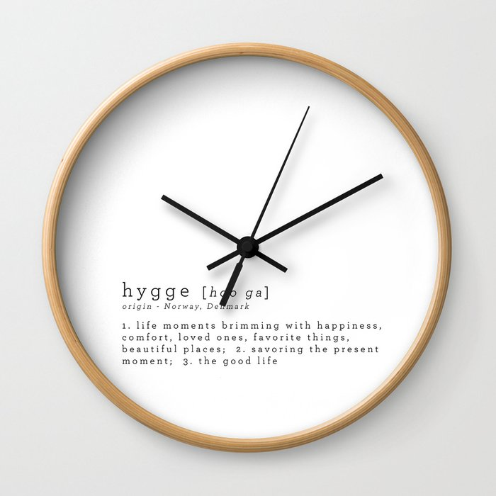 THE MEANING OF HYGGE Wall Clock