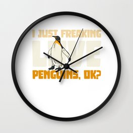 I just freaking love penguins ok? Wall Clock