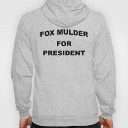 Mulder For President Hoody